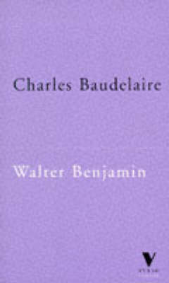 Charles Baudelaire: A Lyric Poet in the Era of High Capitalism - Verso Classics (Paperback)