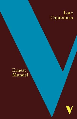 Late Capitalism - Verso Classics (Paperback)