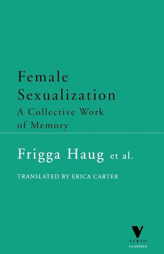 Female Sexualization: A Collective Work of Memory - Verso Classics (Book)