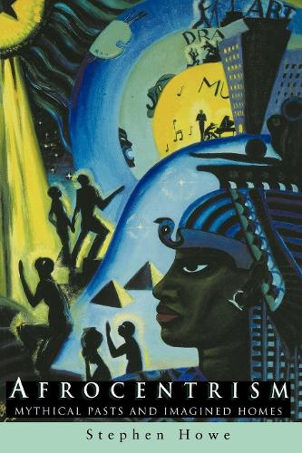 Afrocentrism: Mythical Pasts and Imagined Homes (Paperback)