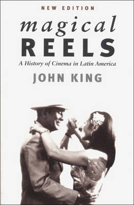 Magical Reels: History of Cinema in Latin America - Critical Studies in Latin American & Iberian Cultures (Paperback)