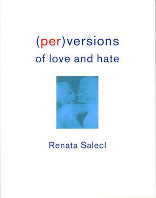 (Per)versions of Love and Hate (Paperback)