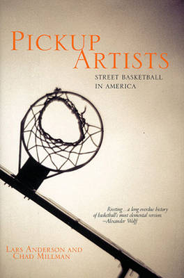 Pickup Artists: Street Basketball in America - Haymarket (Paperback)