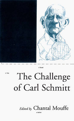 The Challenge of Carl Schmitt - Phronesis S. (Paperback)