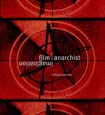 Film and the Anarchist Imagination (Paperback)