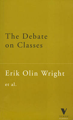 The Debate on Classes - Verso Classics (Paperback)