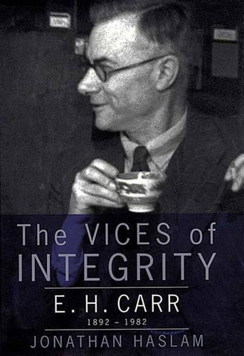 The Vices of Integrity: E.H.Carr, 1892-1982 (Paperback)