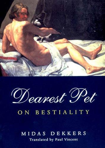 Dearest Pet: On Bestiality (Paperback)