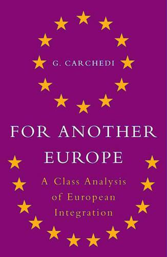 For Another Europe: A Class Analysis of European Economic Integration (Paperback)