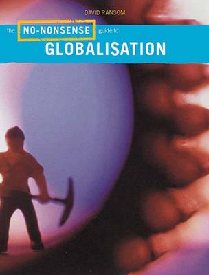 The No-nonsense Guide to Globalisation - No-nonsense Guides (Paperback)