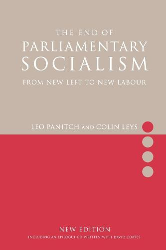 The End of Parliamentary Socialism: From New Left to New Labour (Paperback)
