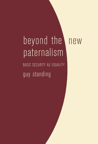 Beyond the New Paternalism: Basic Security as Equality (Paperback)