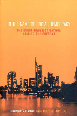 In the Name of Social Democracy: The Great Transformation from 1945 to the Present (Paperback)