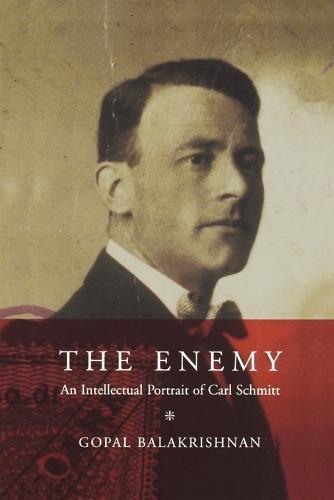 The Enemy, The: An Intellectual Portrait of Carl Schmitt (Paperback)