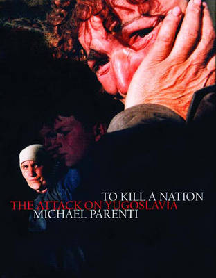 To Kill a Nation: The Attack on Yugoslavia (Paperback)