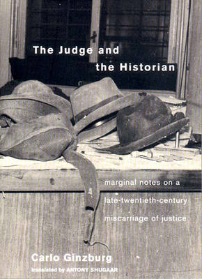 The Judge and the Historian: Marginal Notes on a Late-Twentieth Century Miscarriage of Justice (Paperback)