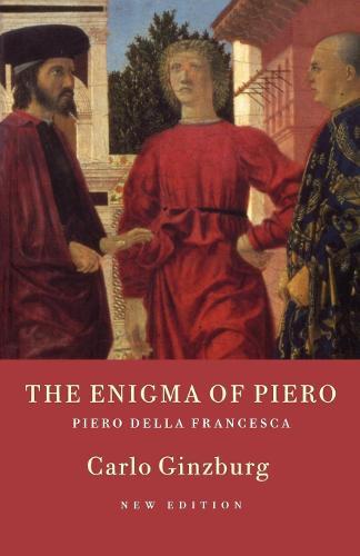 The Enigma of Piero: Piero della Francesca (Paperback)