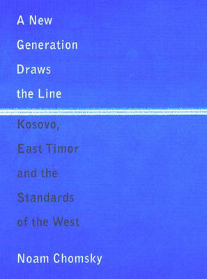 A New Generation Draws the Line: Kosovo, East Timor and the Standards of the West (Paperback)