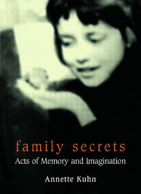 Family Secrets: Acts of Memory and Imagination (Paperback)
