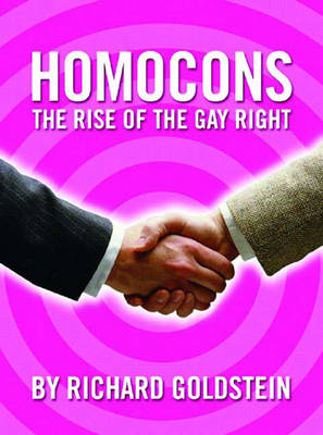 Homocons: The Rise of the Gay Right (Paperback)