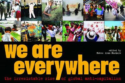 We are Everywhere: The Irresistible Rise of Global Anti-capitalism (Hardback)