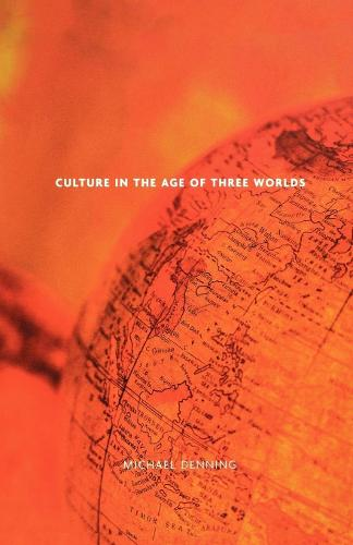 Culture in the Age of Three Worlds (Paperback)