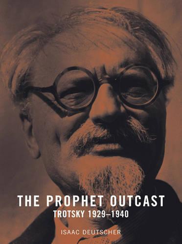 The Prophet Outcast: Trotsky 1929-1940 (Paperback)