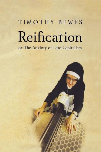 Reification: Or the Anxiety of Late Capitalism (Paperback)
