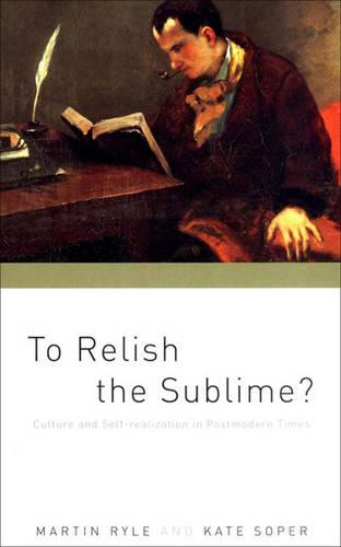 To Relish the Sublime?: Culture and Self-realization in Postmodern Times (Paperback)