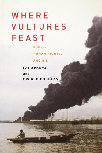 Where Vultures Feast: Shell, Human Rights and Oil (Paperback)