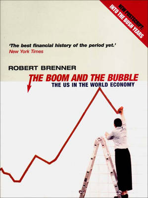 The Boom and the Bubble: The Us in the World Economy (Paperback)