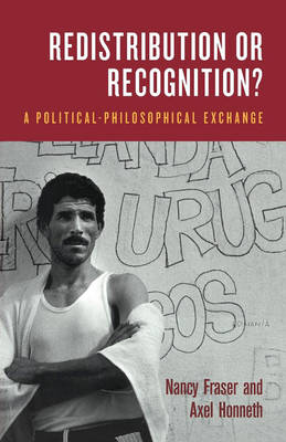 Redistribution or Recognition?: A Political-Philosophical Exchange (Paperback)