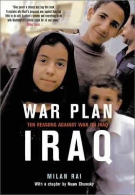War Plan Iraq: 10 Reasons Against War with Iraq (Paperback)
