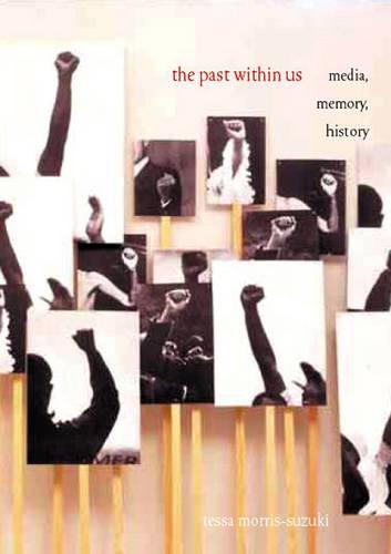 The Past within Us: Media, Memory, History (Hardback)