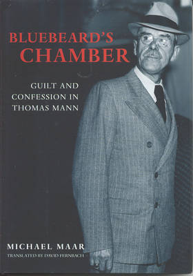 Bluebeard's Chamber: Guilt and Confession in Thomas Mann (Hardback)