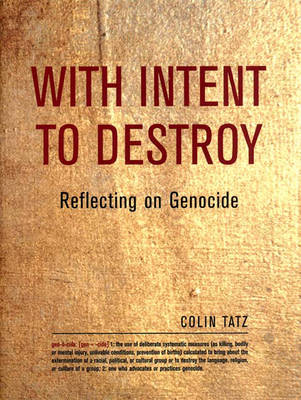 With Intent to Destroy: Reflections on Genocide (Hardback)