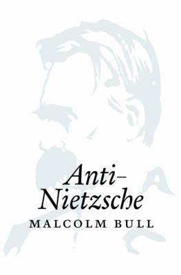 Anti-Nietzsche (Hardback)