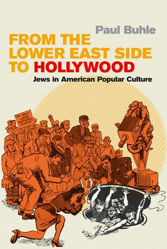 From the Lower East Side to Hollywood: Jews in American Popular Culture (Hardback)