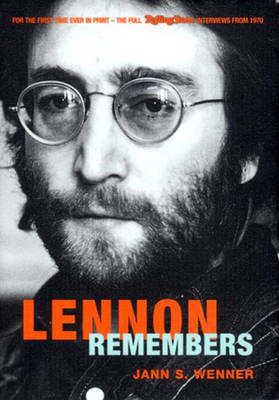 """Lennon Remembers: The Complete """"Rolling Stones"""" Interviews Since 1970 (Hardback)"""