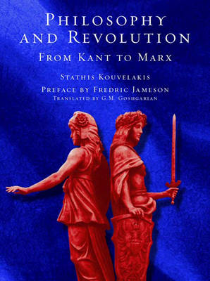 Philosophy and Revolution: From Kant to Marx (Hardback)