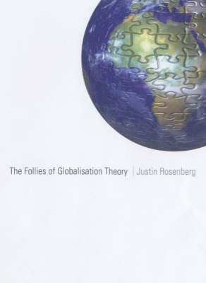 The Follies of Globalisation Theory (Hardback)