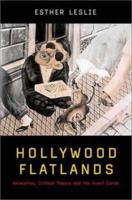 Hollywood Flatlands: Animation, Critical Theory and the Avant-garde (Hardback)