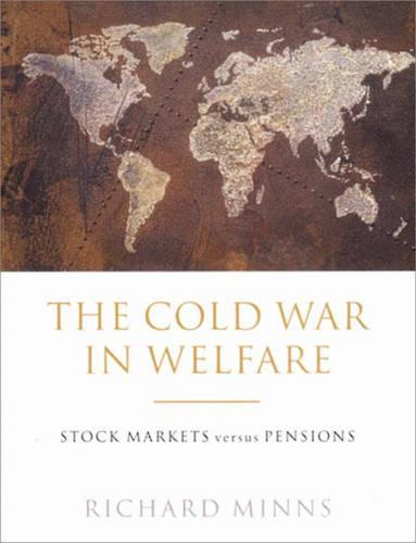 The Cold War in Welfare: Stock Markets Versus Pensions (Hardback)