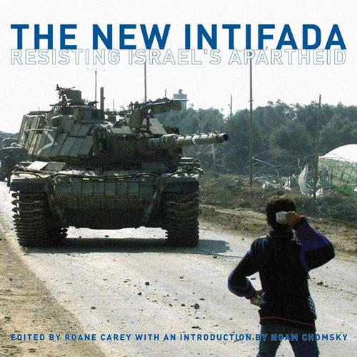 The New Intifada: Resisting Israel's Apartheid (Hardback)