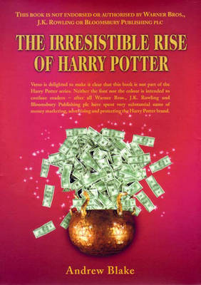 The Irresistible Rise of Harry Potter: Kid-Lit in a Globalised World (Hardback)