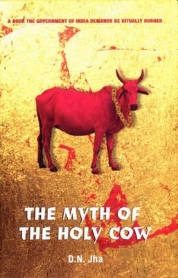 The Myth of the Holy Cow (Hardback)
