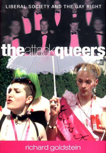 The Attack Queers: Liberal Media and the Gay Right (Hardback)