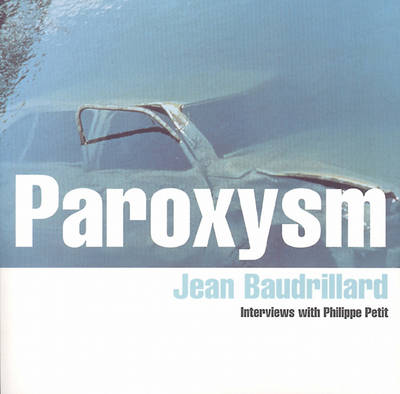 Paroxysm: Interviews with Philippe Petit (Hardback)