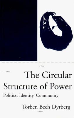 The Circular Structure of Power - Phronesis S. (Hardback)
