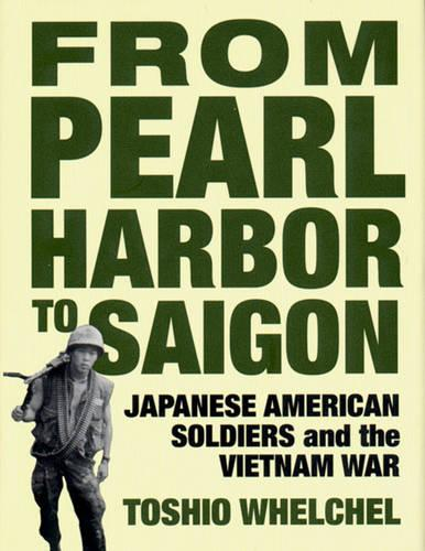 From Pearl Harbor to Saigon: Japanese American Soldiers and the Vietnam War - Haymarket (Hardback)